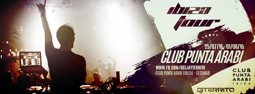 Ibiza Tour 16 DJ Territo - Club Punta Arabi Ibiza Es Canar